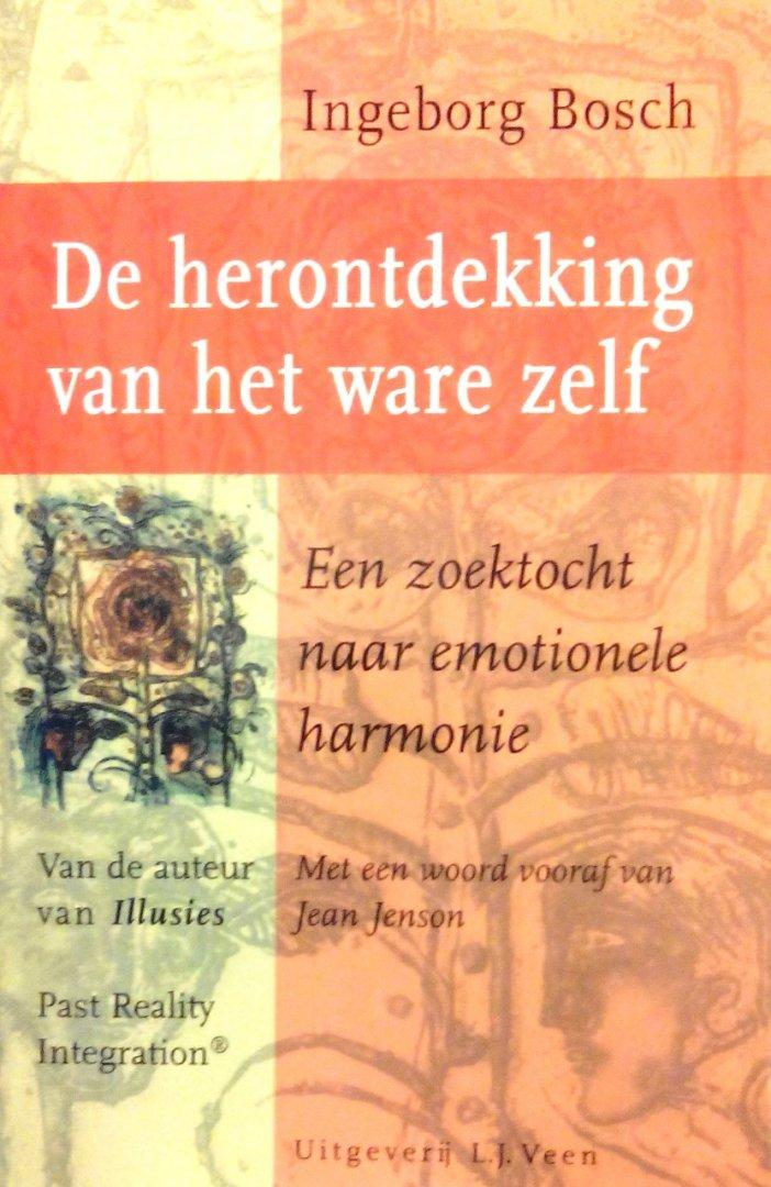 De herontdekking van het ware zelf - Ingeborg Bosch