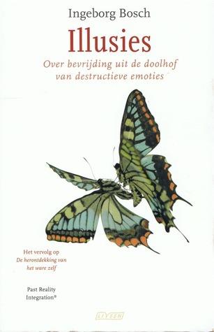 Illusies over bevrijding uit de doolhof van destructieve emoties - Ingeborg Bosch